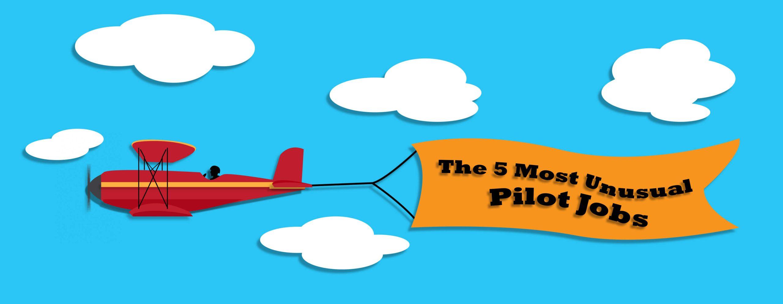 Five Unusual Pilot Jobs