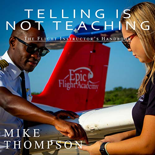 Telling is not Teaching CFI Instructors